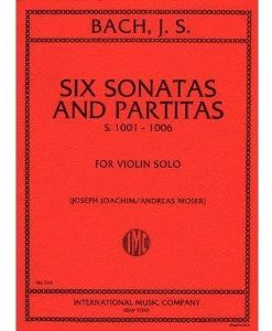 Bach J.S. - 6 Sonatas and Partitas, BWV 1001-1006, Violin Solo - Joachim - International Music Company